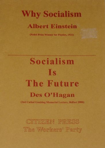 Why Socialism - by Albert Einstein, & Socialism is the Future - by Des O'Hagan